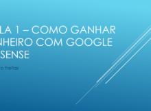 → Curso gratuito ensina a ganhar dinheiro com o Google Adsense